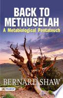 Back to Methuselah A Metabiological Pentateuch