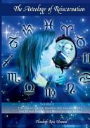 The Astrology of Reincarnation Vol Ii