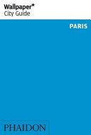 Wallpaper* City Guide Paris 2015