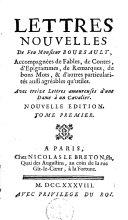 Lettres nouvelles de feu monsieur Boursault; Accompagnées de fables, de contes, d'épigrammes, de remarques, de bons mots, & d'autres particularités aussi agréables qu'utiles. Avec treize lettres amoureuses d'une dame à un cavalier