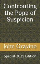 Confronting the Pope of Suspicion