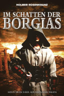 Im Schatten der Borgias - Ein mysteriöser Mordfall aus der Zeit der Renaissance
