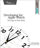 Developing for Apple Watch: Your App on Their Wrists