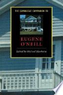 The Cambridge Companion to Eugene O Neill