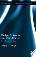 The Epic Trickster In American Literature