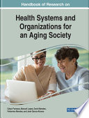 Handbook of Research on Health Systems and Organizations for an Aging Society