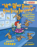 Mrs  Riley Bought Five Itchy Aardvarks  and Other Painless Tricks for Memorizing Science Facts