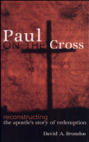 Paul on the Cross: Reconstructing the Apostle's Story of ...