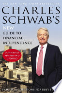 Charles Schwab s New Guide to Financial Independence Completely Revised and Upda ted