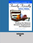The Parent s Guide to Family friendly Work