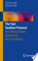 """""""The Yale Swallow Protocol: An Evidence-Based Approach to Decision Making"""" by Steven B. Leder, Debra M. Suiter"""