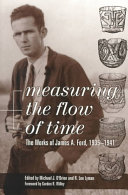 Measuring the Flow of Time: The Works of James A. Ford, ...