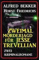Zweimal Mörderjagd für Jesse Trevellian: Zwei Kriminalromane