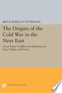 The Origins of the Cold War in the Near East Book PDF