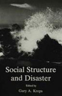 Social Structure and Disaster ; Symposium on Social Structure and Disaster, College of William and Mary, Williamsburg, Virginia, 15-16 May 1986