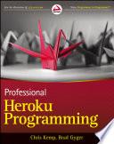 """Professional Heroku Programming"" by Chris Kemp, Brad Gyger"
