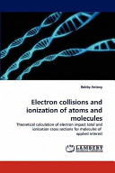 Electron Collisions and Ionization of Atoms and Molecules
