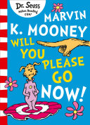 Marvin K. Mooney Will You Please Go Now? Book