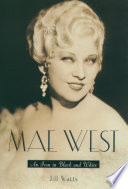 """Mae West: An Icon in Black and White"" by Jill Watts"