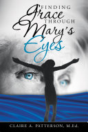 Pdf Finding Grace Through Mary's Eyes Telecharger