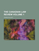 The Canadian Law Review Volume 1