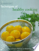 The Professional Chef's Techniques of Healthy Cooking