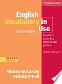 English Vocabulary in Use - Elementary. Edition Without Answers  : 60 Units of Vocabulary Reference and Practice
