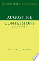 Augustine: Confessions Books V–IX