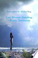 Last Woman Standing ~ Poetic Testimony
