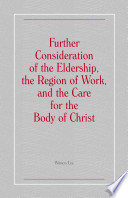 Further Consideration of the Eldership  the Region of Work  and the Care for the Body of Christ