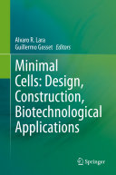 Minimal Cells  Design  Construction  Biotechnological Applications