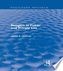 Religion in Public and Private Life  Routledge Revivals