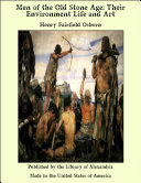 Men of the Old Stone Age: Their Environment Life and Art [Pdf/ePub] eBook