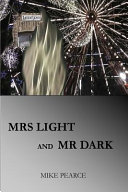 Mrs Light and Mr Dark