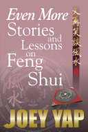 Even More Stories and Lessons on Feng Shui