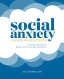 Social Anxiety Workbook for Teens  10 Minute Methods to Reduce Stress and Gain Confidence Book