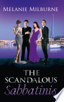 The Scandalous Sabbatinis Scandal Unclaimed Love Child The Sabbatini Brothers Book 1 Shock One Night Heir The Sabbatini Brothers Book 2 The Wedding Charade The Sabbatini Brothers Book 3