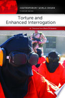 Torture and Enhanced Interrogation  A Reference Handbook