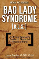 How to Avoid Bag Lady Syndrome  B L S