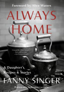 Always Home  A Daughter s Recipes   Stories