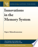 Innovations in the Memory System