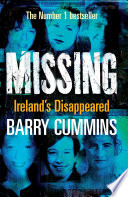 Missing and Unsolved  Ireland s Disappeared