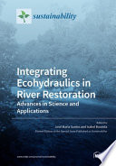 Integrating Ecohydraulics in River Restoration