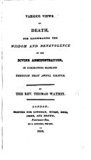 Various views of death  for illustrating the wisdom and benevolence of the divine administration  in conducting mankind through that awful change