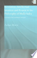 Revelation Intellectual Intuition And Reason In The Philosophy Of Mulla Sadra