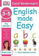 Carol Vorderman s English Made Easy Ages 3 5 Preschool the Alphabet