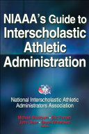 NIAAA s Guide to Interscholastic Athletic Administration