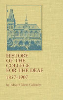 History of the College for the Deaf  1857 1907