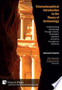 Cinematosophical Introduction To The Theory Of Archaeology Book