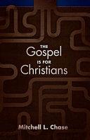 The Gospel Is for Christians